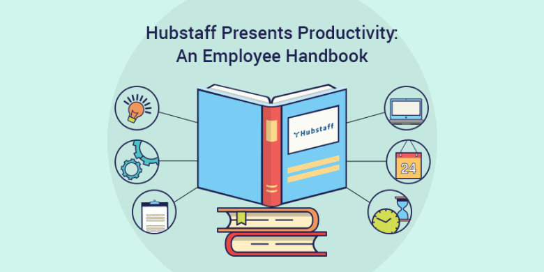 Hubstaff Presents Productivity: An Employee Handbook