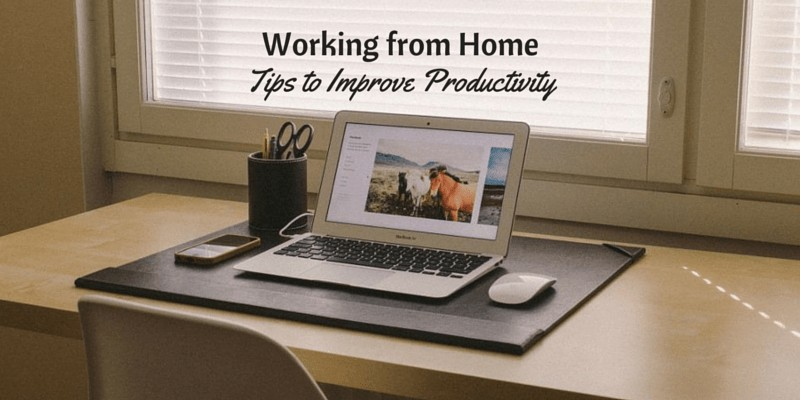 12 Vital Productivity Tips for Working From Home