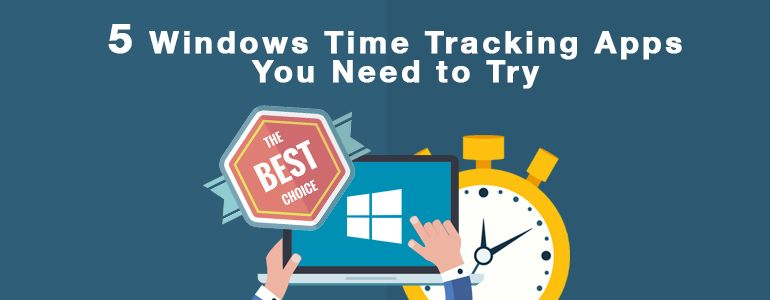 The Best 5 Time Tracking Apps for Windows
