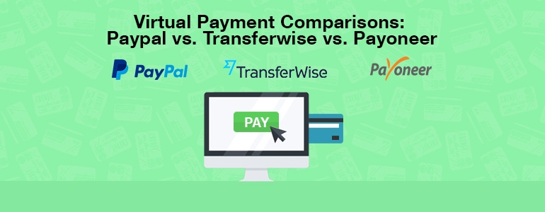 Virtual Payments Compared Paypal Payoneer Transferwise Bitwage