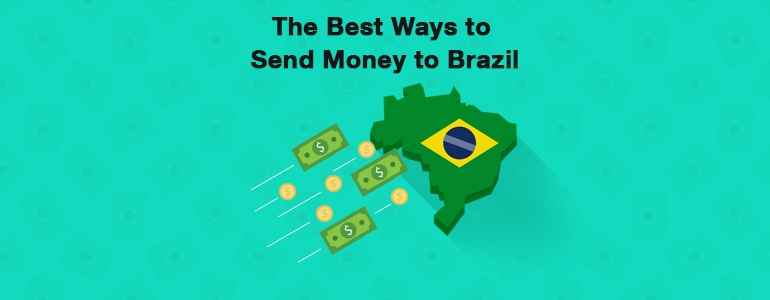 What Are The Best Ways To Transfer Money Brazil