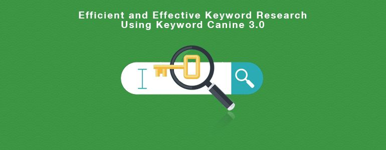 Efficient and Effective Keyword Research Using Keyword Canine 3.0