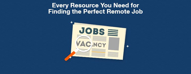 25+ Resources That Will Help You Land Your Dream Remote Job