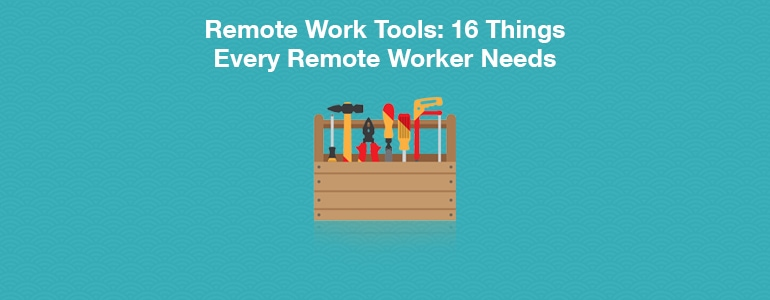 16 Remote Working Tools That Will Make Your Life Easier
