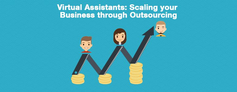 The Full Guide to Scaling Your Business with Virtual Assistants