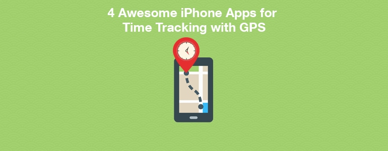 4 Awesome iPhone Apps for Time Tracking with GPS