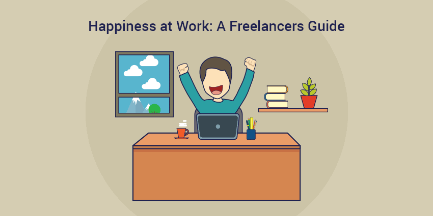 Happiness at Work: A Freelancers Guide