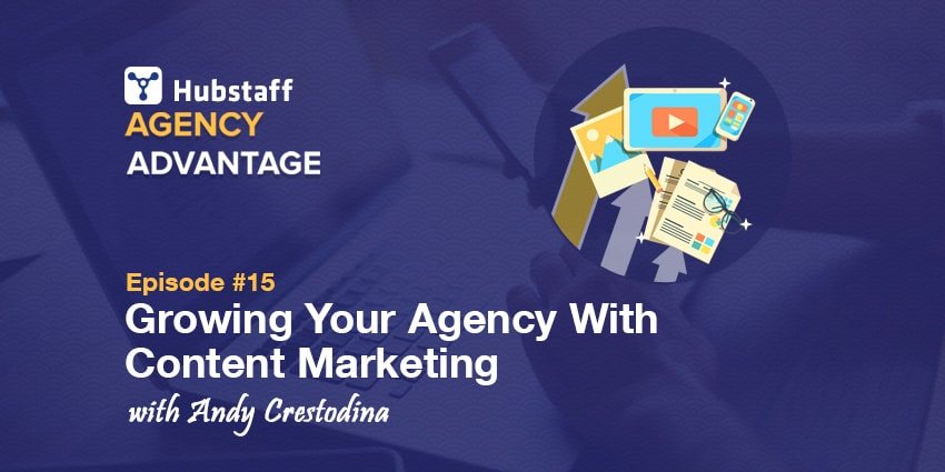 Agency Advantage 15: Andy Crestodina on Growing Your Agency With Content Marketing