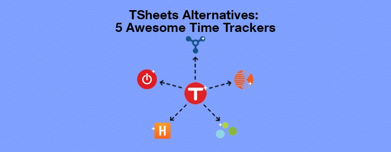 5 Awesome TSheets Alternatives for Remote Teams