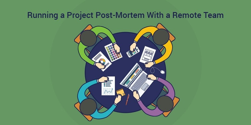 Running a Project Post-Mortem With a Remote Team