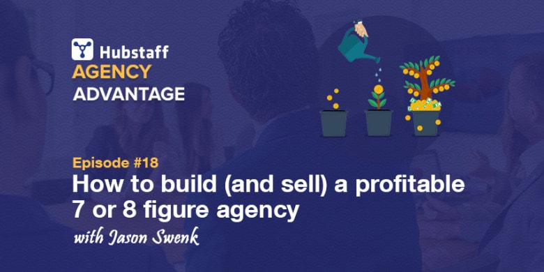 Processes and Systems in Business: How Jason Swenk Built a Profitable 8-Figure Agency