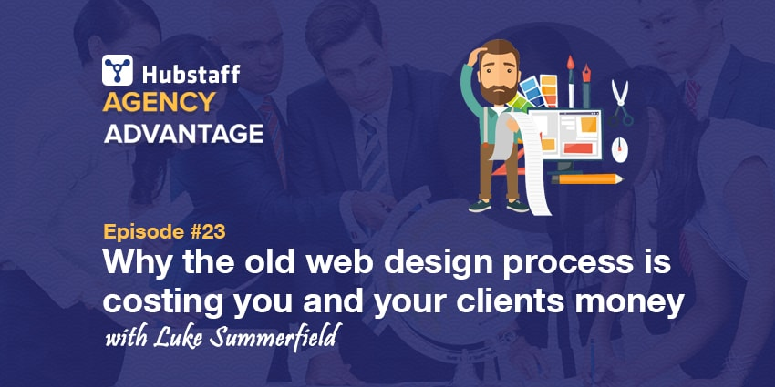 Agency Advantage 23: Luke Summerfield on Why Traditional Web Design Hurts You & Your Clients