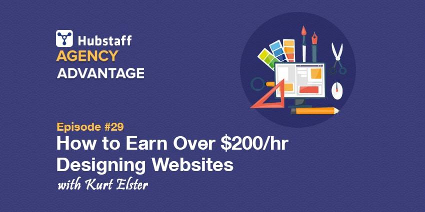 Agency Advantage 29: Kurt Elster on How to Earn >$200/hr Designing Websites