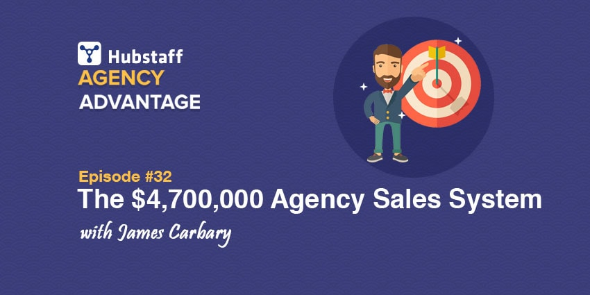 Agency Advantage 32: James Carbary Shares His $4,700,000 Sales System