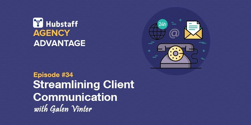 Agency Advantage 34: Galen Vinter on Streamlining Client Communication