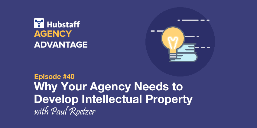 Agency Advantage 40: Paul Roetzer on Why Your Agency Needs to Develop Intellectual Property