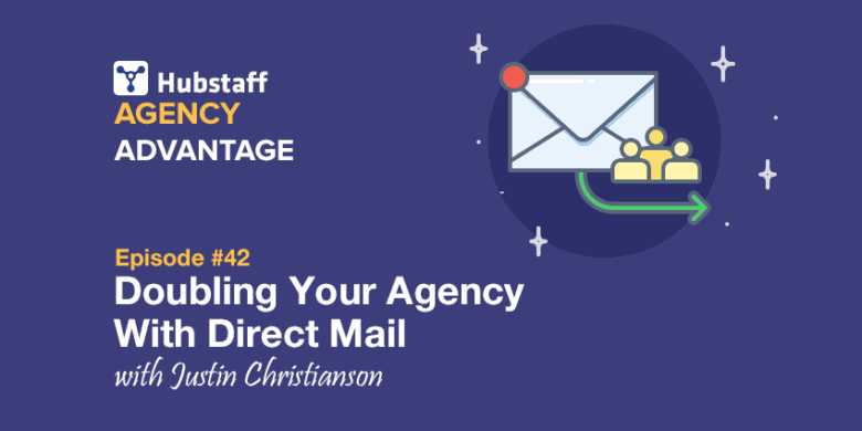 Agency Advantage 42: Justin Christianson on Doubling Your Agency With Direct Mail