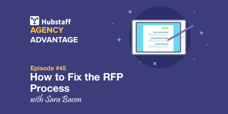 Agency Advantage 45: Sara Bacon on How to Fix the RFP Process