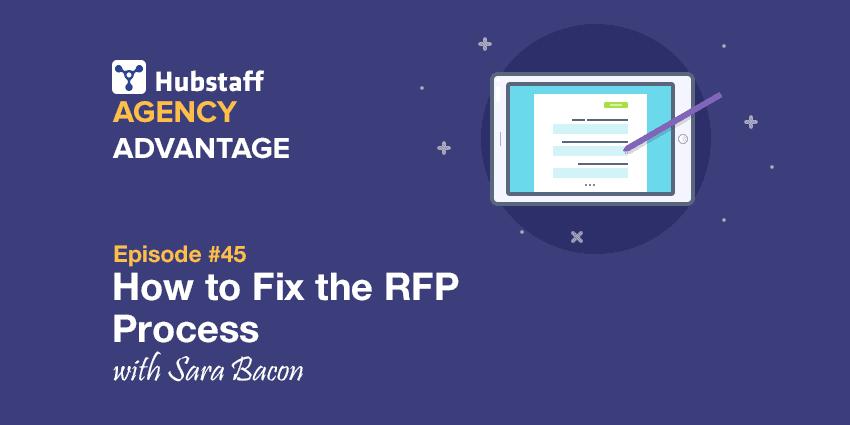 Agency Advantage 45: Sara Bacon on How to Fix the RFP Process