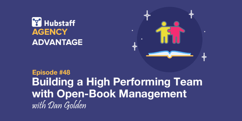 Agency Advantage 48: Dan Golden on Building a High-Performing Team with Open-Book Management