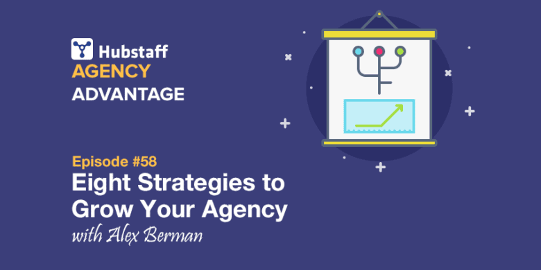 Agency Growth: 8 Strategies Alex Berman Used to Grow His Business to $2.5M in 'Closed Sales'