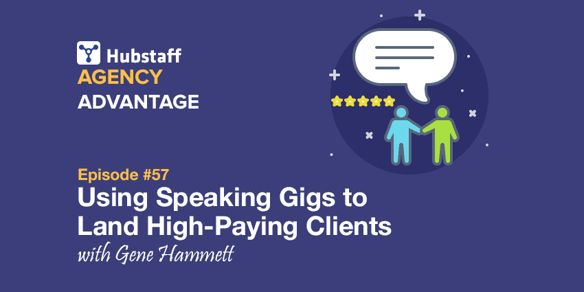Using Speaking Gigs to Land High-Paying Clients with Gene Hammett