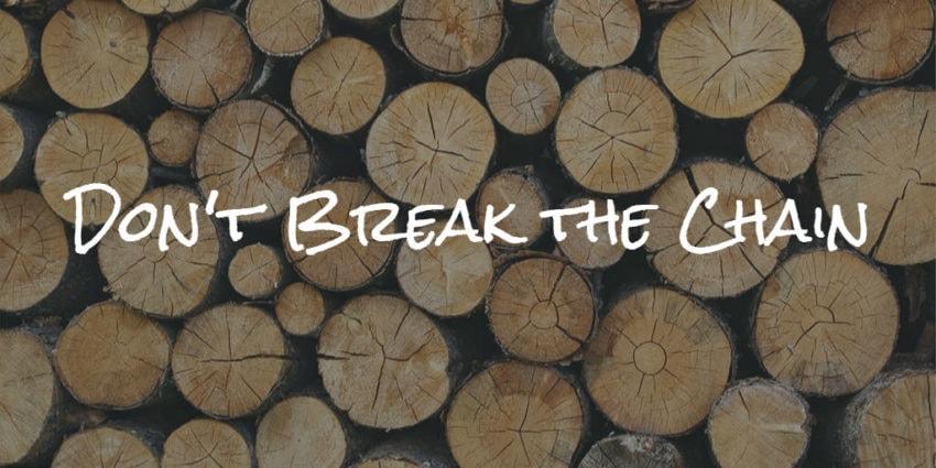 Don't break the chain method