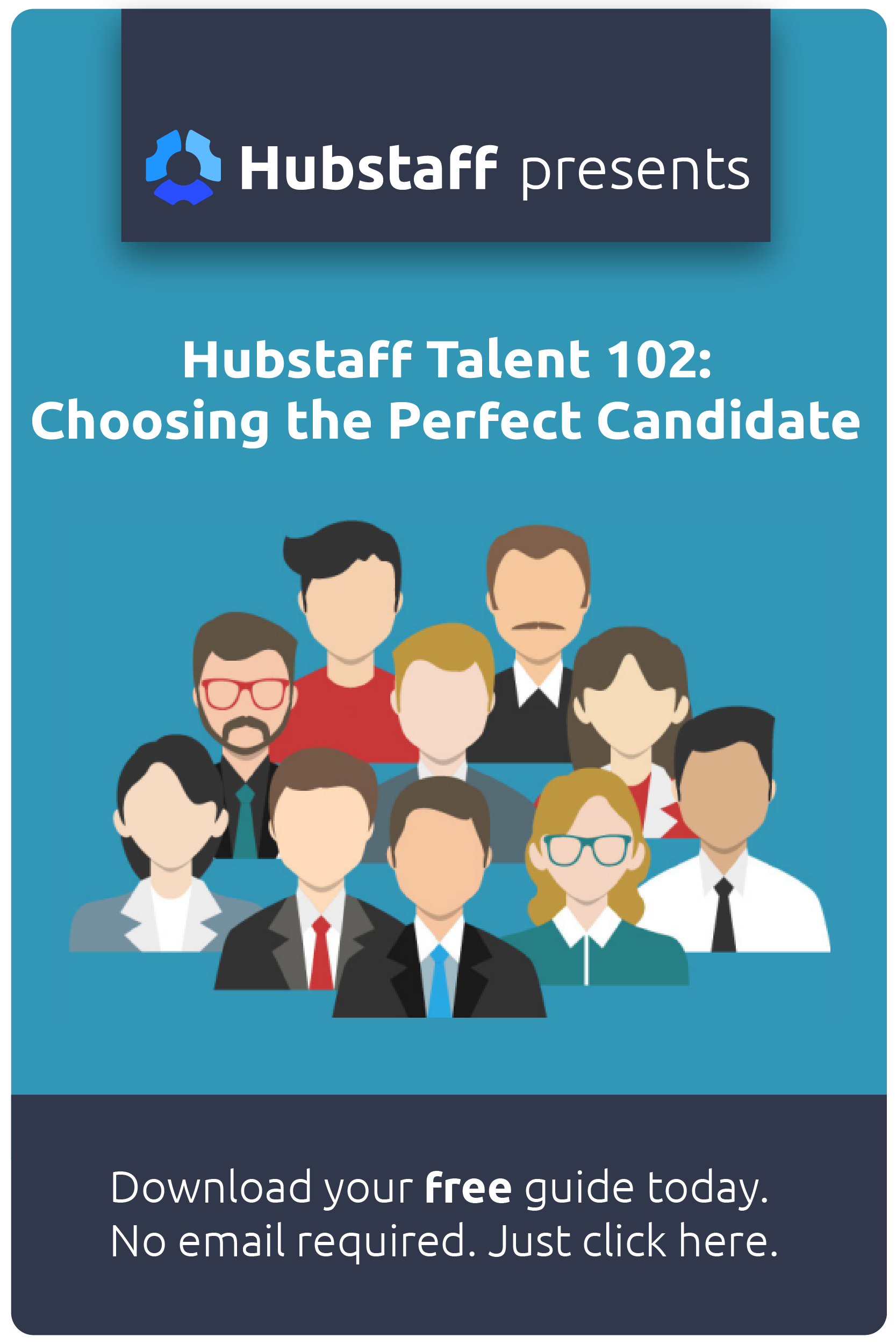 Hubstaff Talent 102: Choosing the Perfect Candidate