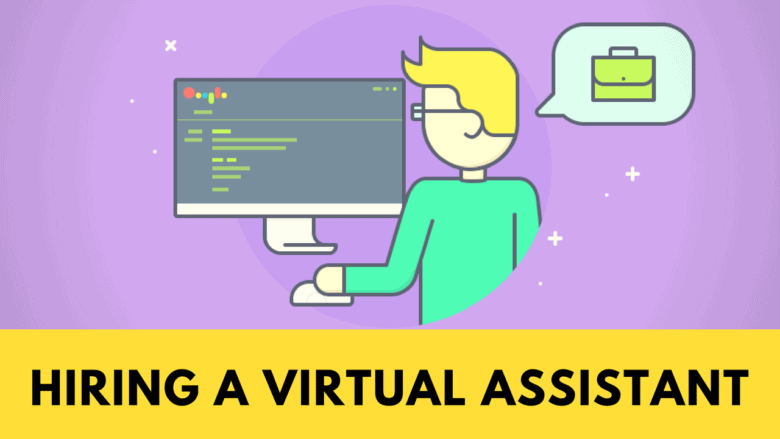 Hiring A Virtual Assistant: 3X Founder Shares His Process For Scaling With Outsourced Teams