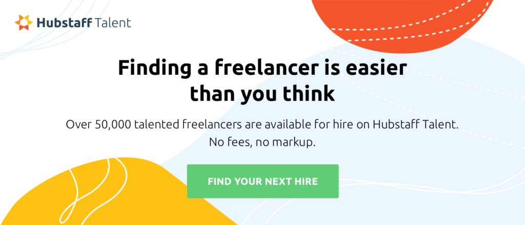 Finding a freelancer is easier than you think with Hubstaff Talent