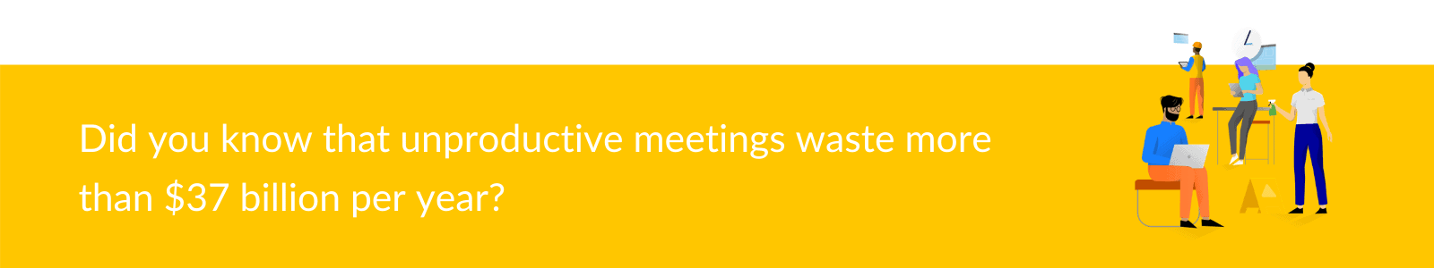Unproductive meetings waste billions yearly
