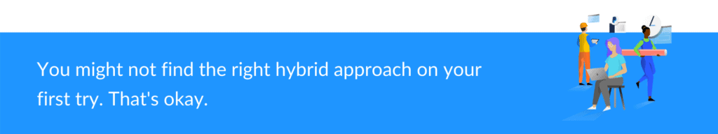 Keep trying hybrid project management until you get it right