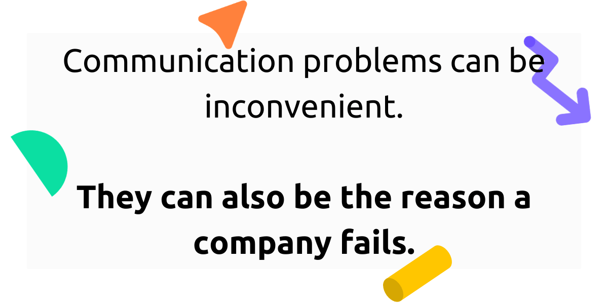 Communication problems can cause a company to fail