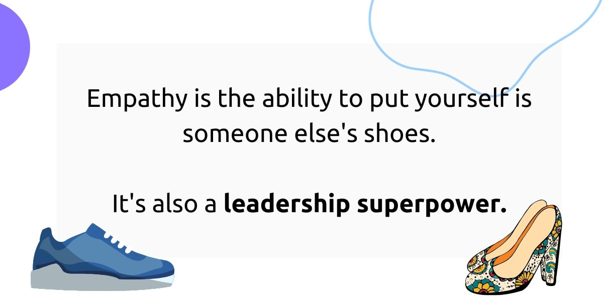 Empathy is a leadership superpower